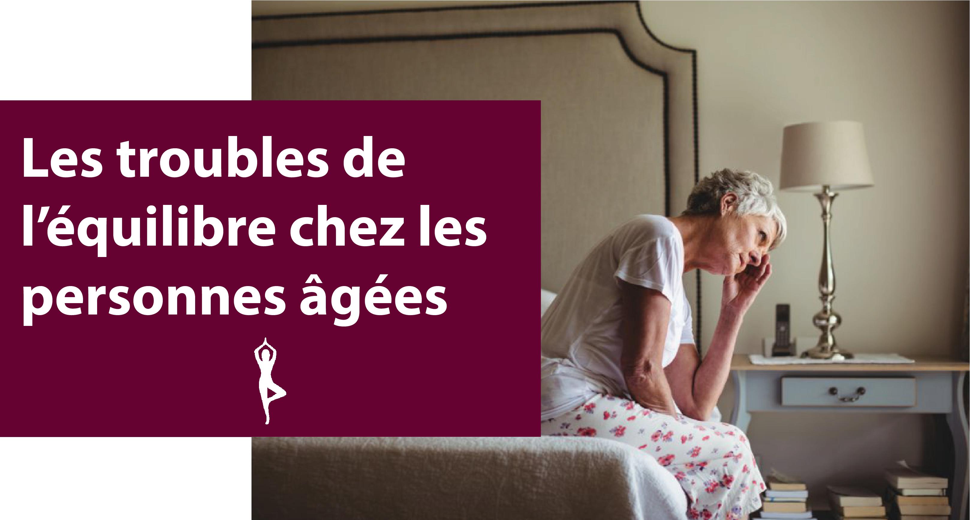 Les troubles de l'équilibre chez les personnes âgées